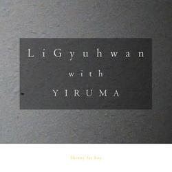 Sick of You (Single) - Yiruma - Li Gyu Hwan