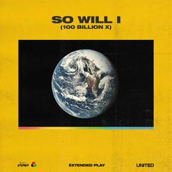 So Will I (100 Billion X) - Hillsong UNITED