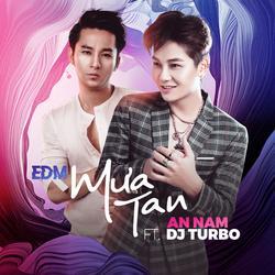 EDM Mưa Tan (Single) - An Nam - DJ Turbo