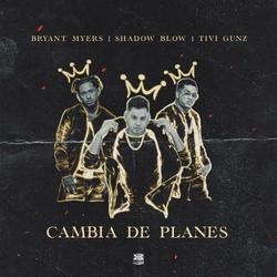 Cambia De Planes (Single) - Bryant Myers - Tivi Gunz