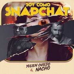 Soy Como Snapchat (Single) - Yulien Oviedo - Nacho