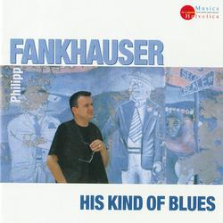 His Kind of Blues - Philipp Fankhauser