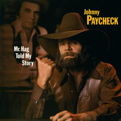 Mr. Hag Told My Story - Johnny Paycheck