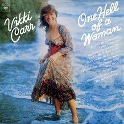 One Hell Of A Woman - Vikki Carr