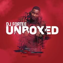Unboxed - DJ Fortee