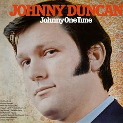 Johnny One Time - Johnny Duncan