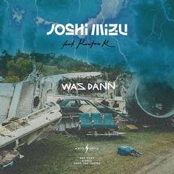 Was Dann - Joshi Mizu