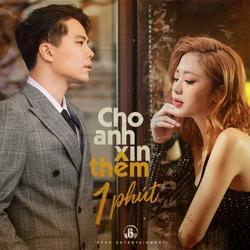 Cho Anh Xin Thêm 1 Phút (Single) - Trịnh Thăng Bình - Liz Kim Cương