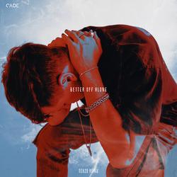 Better Off Alone (TENZO Remix) - CADE