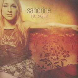 Trigger - Sandrine