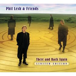 There and Back Again - Phil Lesh & Friends
